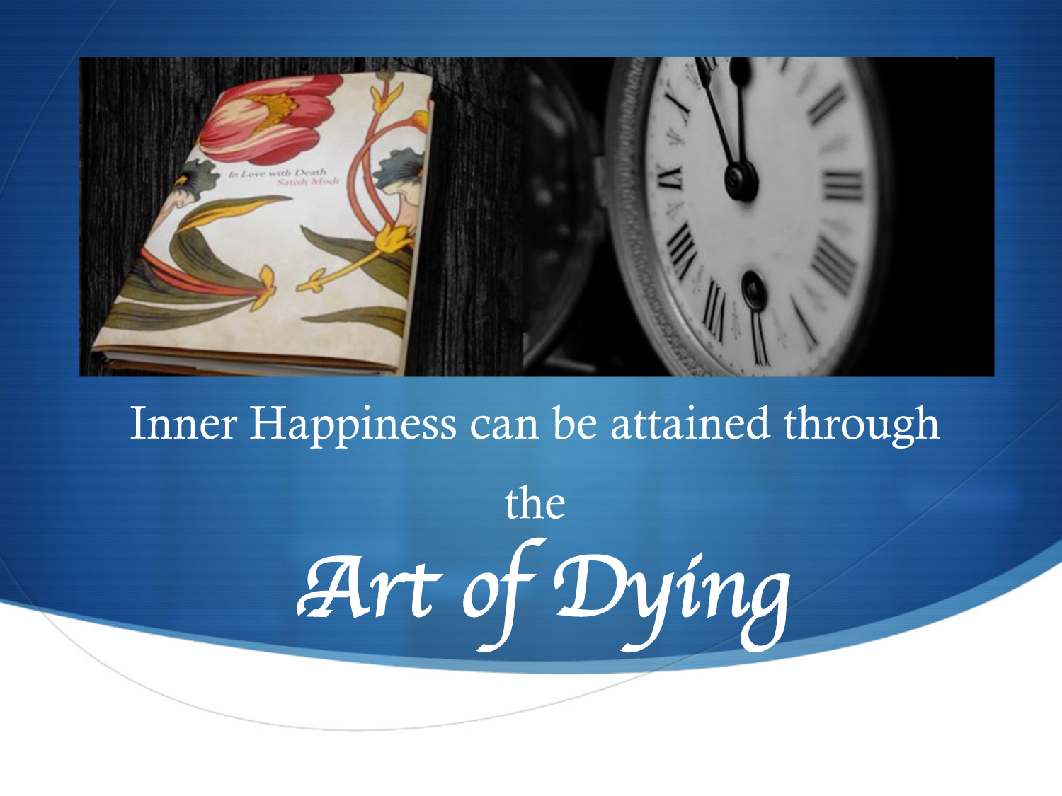 Inner Happiness through the Art of Dying-4
